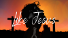 Like Jesus - Traditional Worship, June 28 (Rebroadcast)